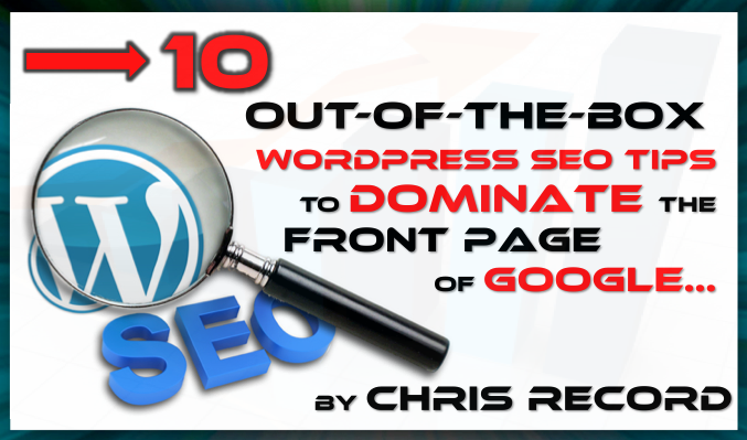 Out of the Box Wordpress SEO Tips 5 Off Site SEO Techniques for Wordpress Blogs That Really Work!